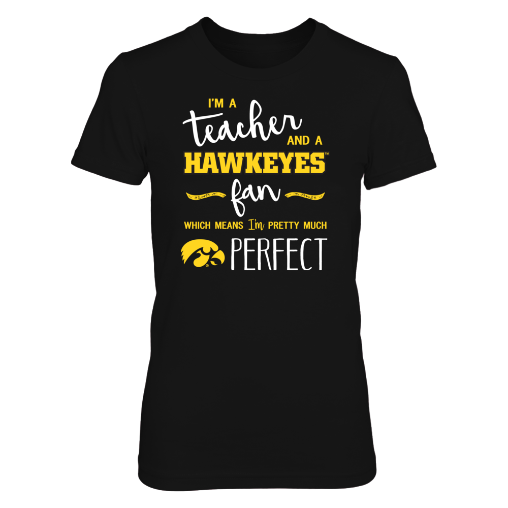 Perfect Teacher Iowa Hawkeyes Fan T-Shirt | Tank | Hoodie Front picture