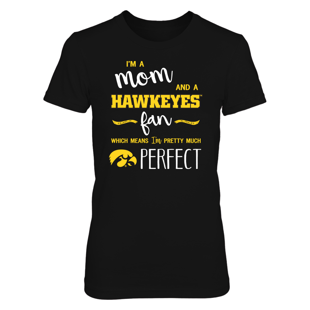 Perfect Mom Iowa Hawkeyes Fan T-Shirt | Tank | Hoodie Front picture