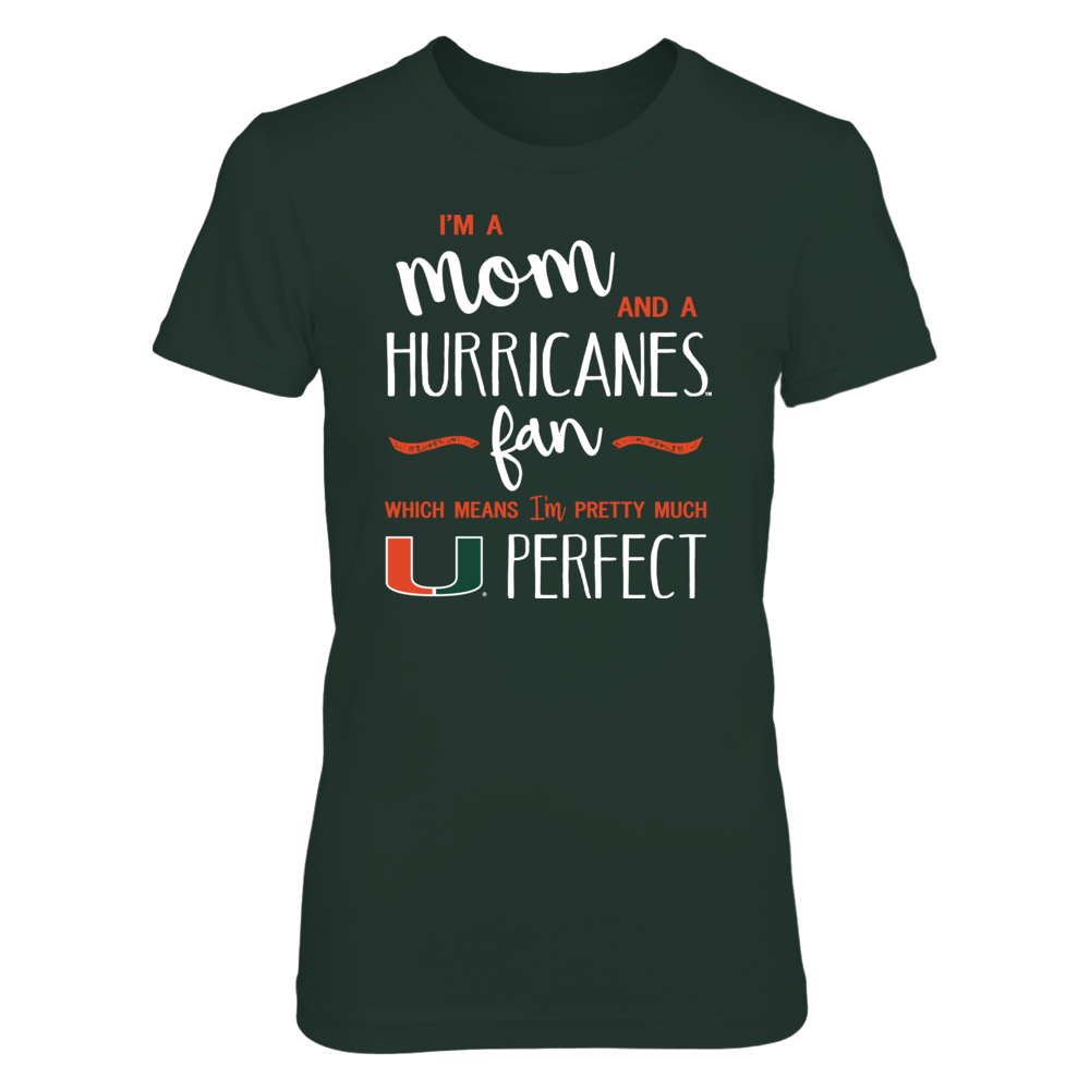 Perfect Mom Miami Hurricanes Fan T-Shirt | Tank | Hoodie Front picture