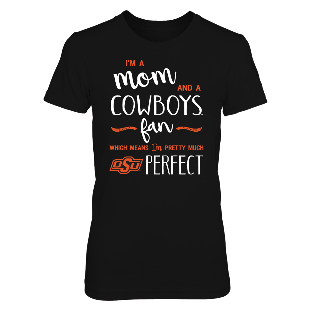 Perfect Mom Oklahoma State Cowboys Fan T-Shirt | Tank | Hoodie Front picture