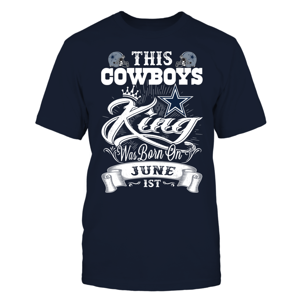 Dallas Cowboys This Cowboys King Was Born On June 1st FanPrint
