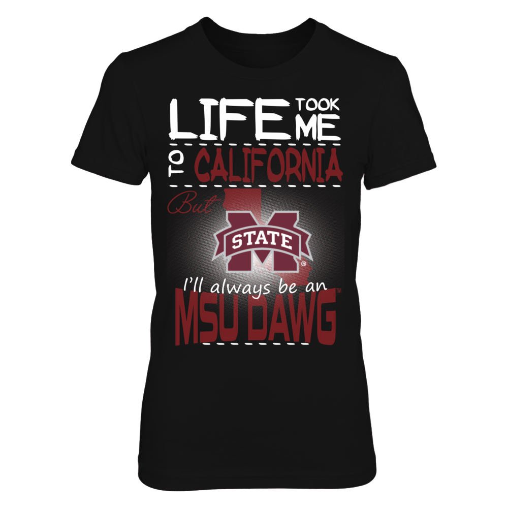 Mississippi State Bulldogs - Life Took Me To California Front picture