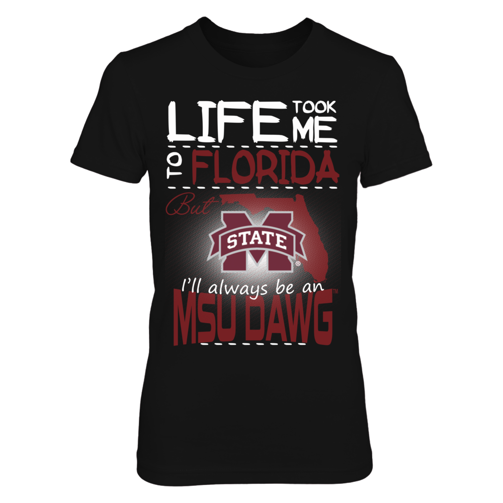 Mississippi State Bulldogs - Life Took Me To Florida Front picture