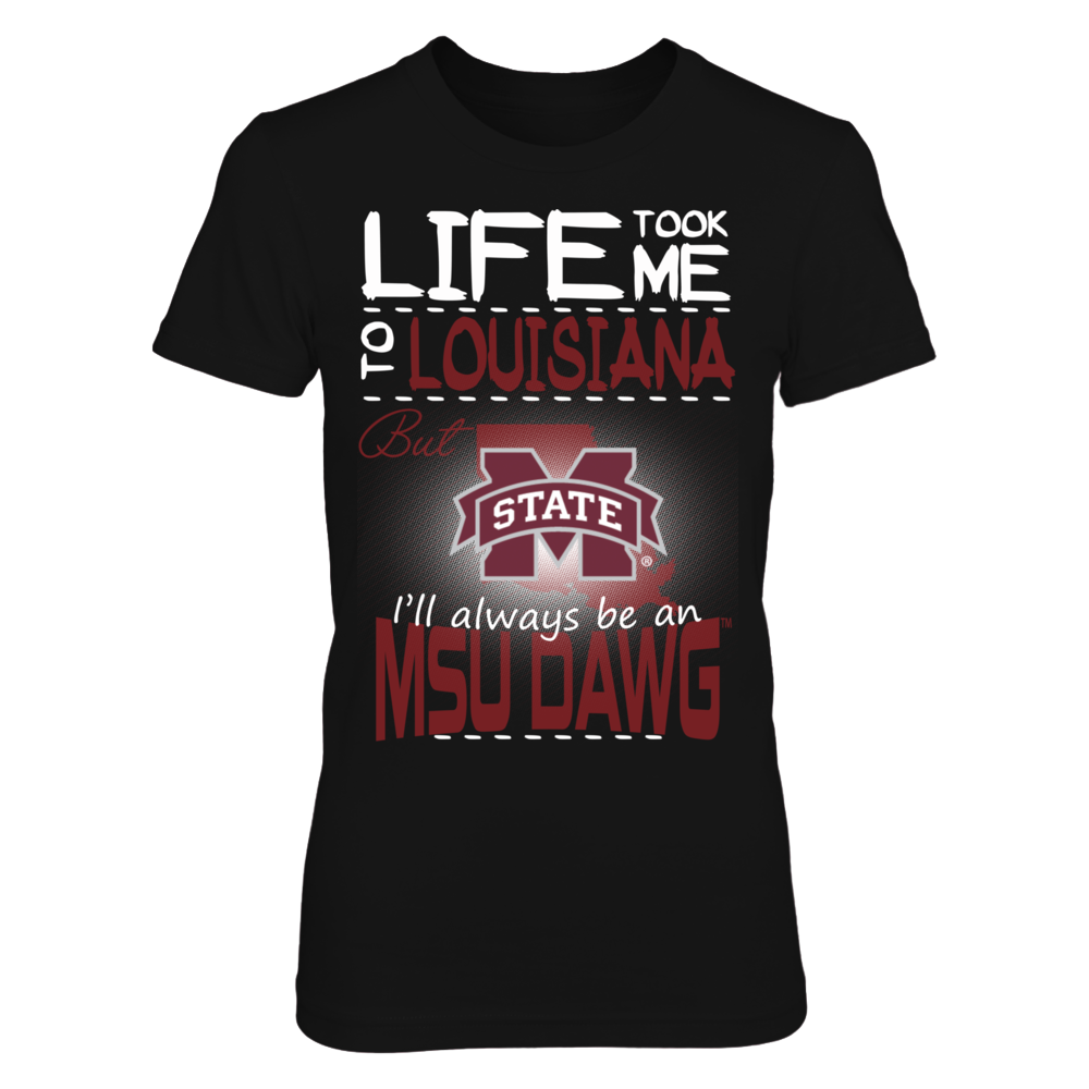 Mississippi State Bulldogs - Life Took Me To Louisiana Front picture