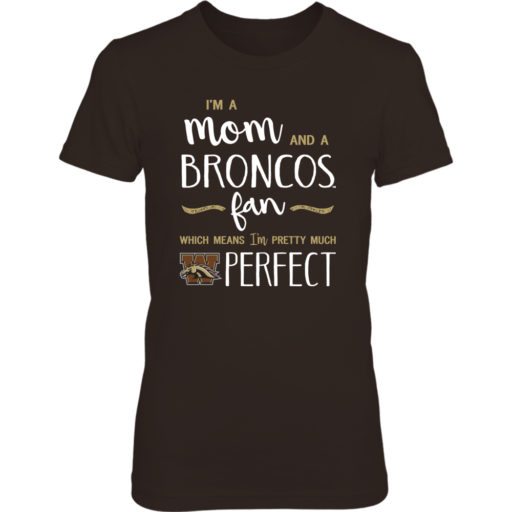 Perfect Mom Western Michigan Broncos Fan T-Shirt   Tank   Hoodie Front picture