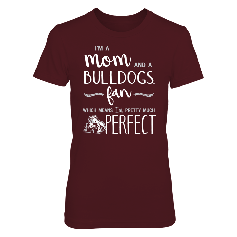 Perfect Mom Mississippi State Bulldogs Fan T-Shirt | Tank | Hoodie Front picture