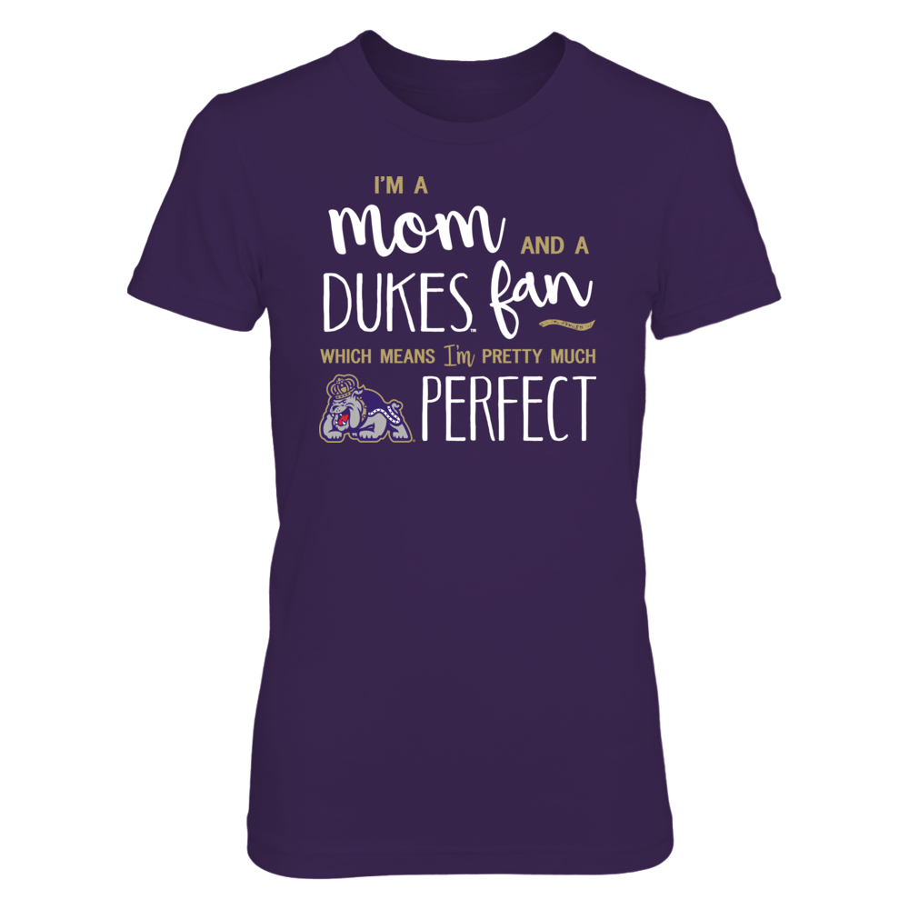 Perfect Mom JMU Dukes Fan T-Shirt | Tank | Hoodie Front picture