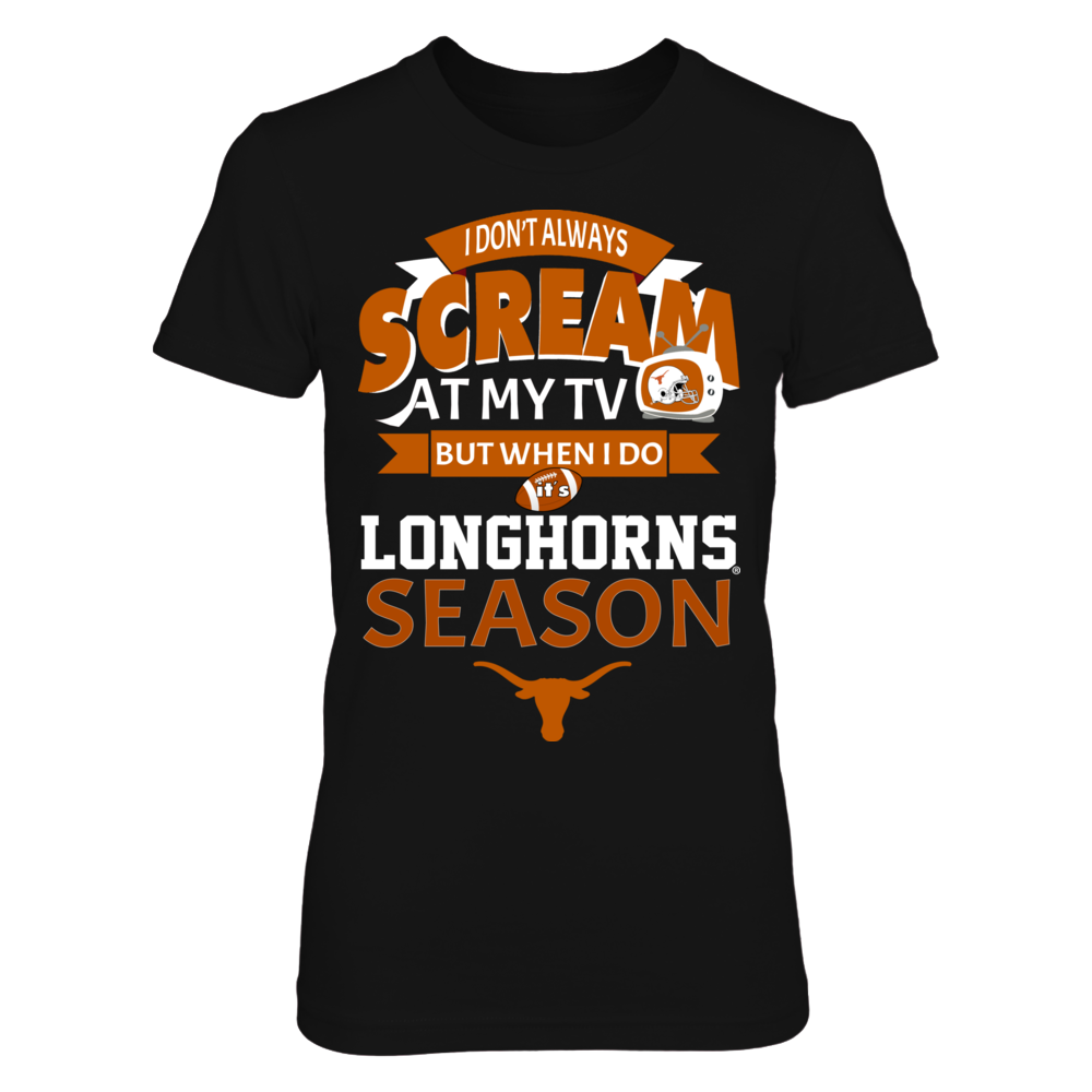 Texas Longhorns - I Don't Always Scream At My TV Front picture