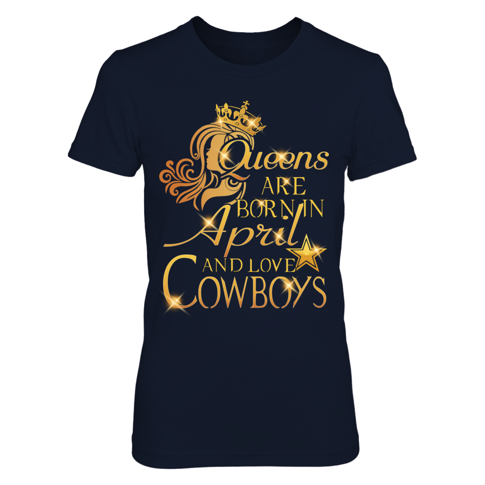 QUEENS ARE BORN IN APRIL AND LOVE COWBOYS Front picture