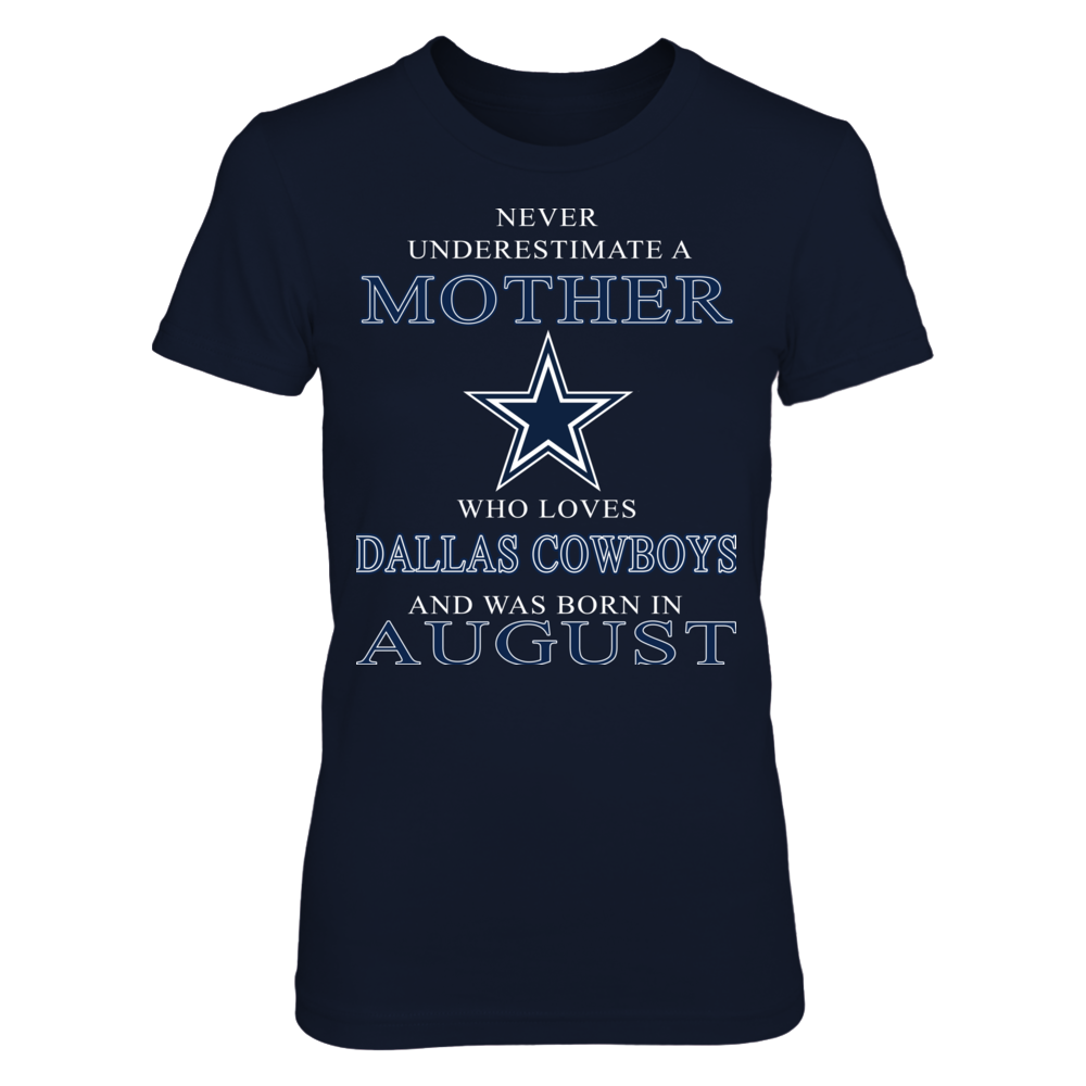 NEVER UNDERESTIMATE MOTHER WHO LOVES DALLAS COWBOYS Front picture