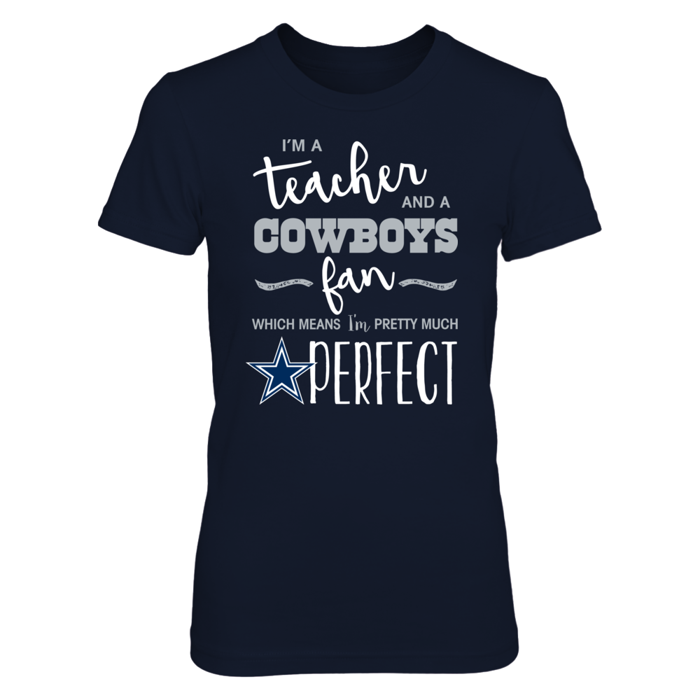 Perfect Teacher Cowboys Fan T Shirt / Tank / Hoodie Front picture