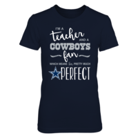 Perfect Teacher Cowboys Fan T Shirt / Tank / Hoodie