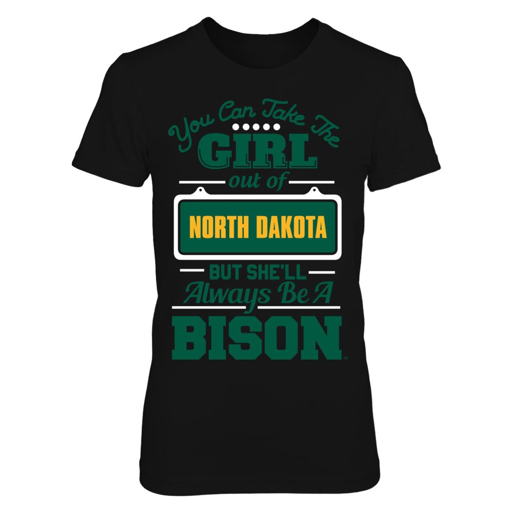 Take The Girl Out But She'll Always Be - North Dakota State Bison Front picture
