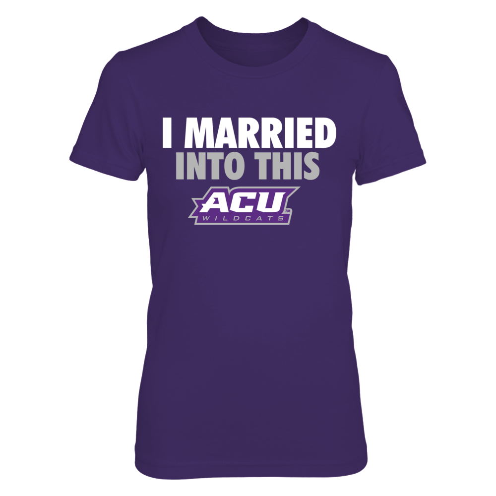 Married Into This - Abilene Christian Wildcats Front picture
