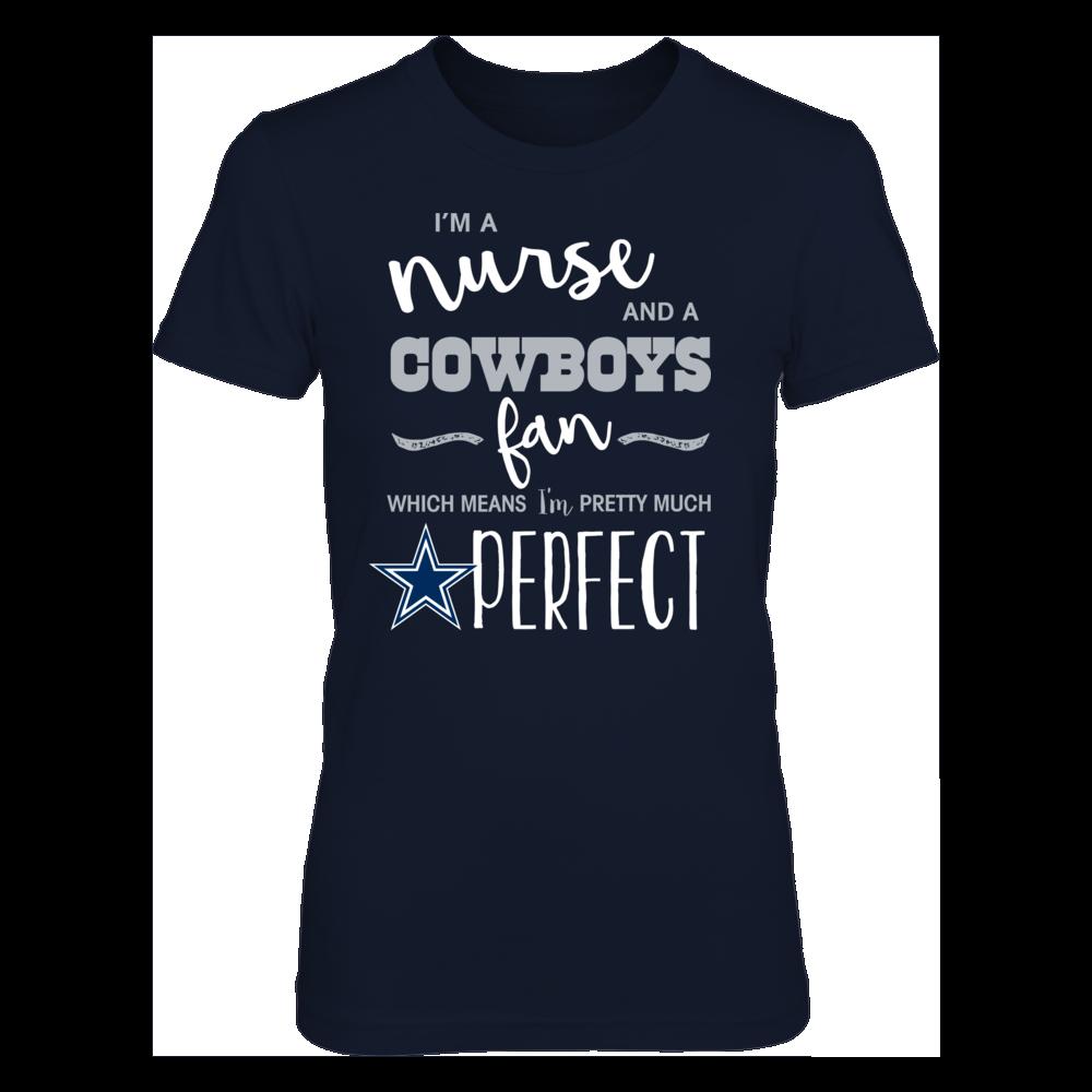 Perfect Nurse Cowboys Fan T Shirt / Tank / Hoodie Front picture