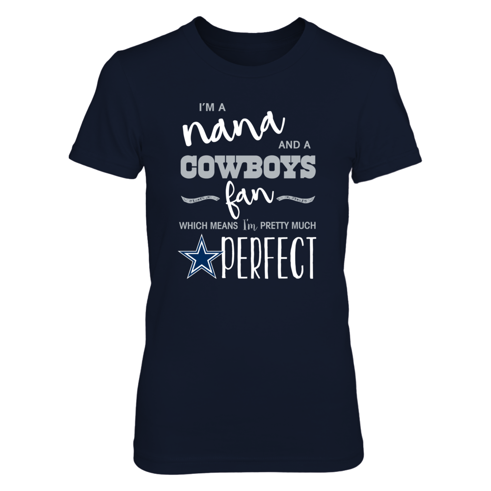Perfect Nana Cowboys Fan T Shirt / Tank / Hoodie Front picture