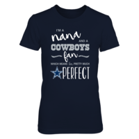 Perfect Nana Cowboys Fan T Shirt / Tank / Hoodie