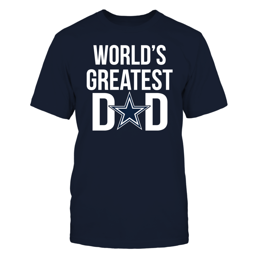 eac8ad620e6 World's Greatest Dad - Ultimate Dallas Cowboys Fan Front picture