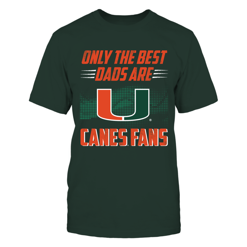 Miami Hurricanes - Only The Best Dads Front picture
