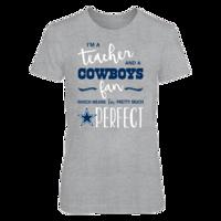 Perfect Teacher Cowboys Fan T Shirt / Tank / Hoodie