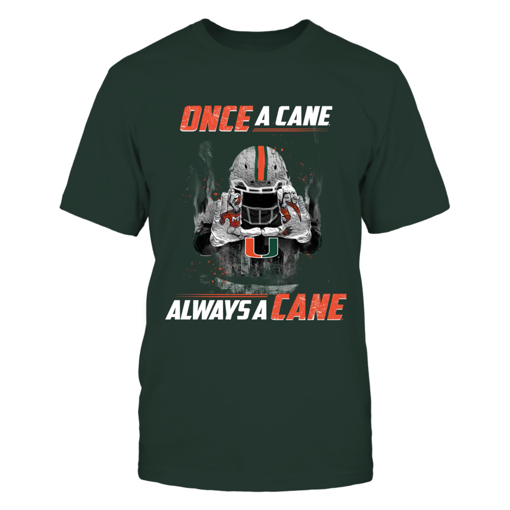 Miami Hurricanes - Once a Cane, Always a Cane  - Green shirt Front picture