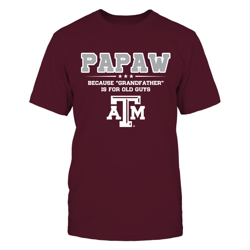 Texas A&M Aggies - Not Grandfather - Papaw Front picture