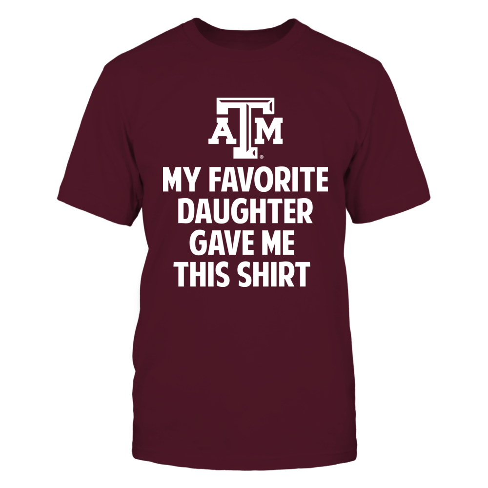Texas A&M Aggies - Daughter Gave Me This Shirt Front picture