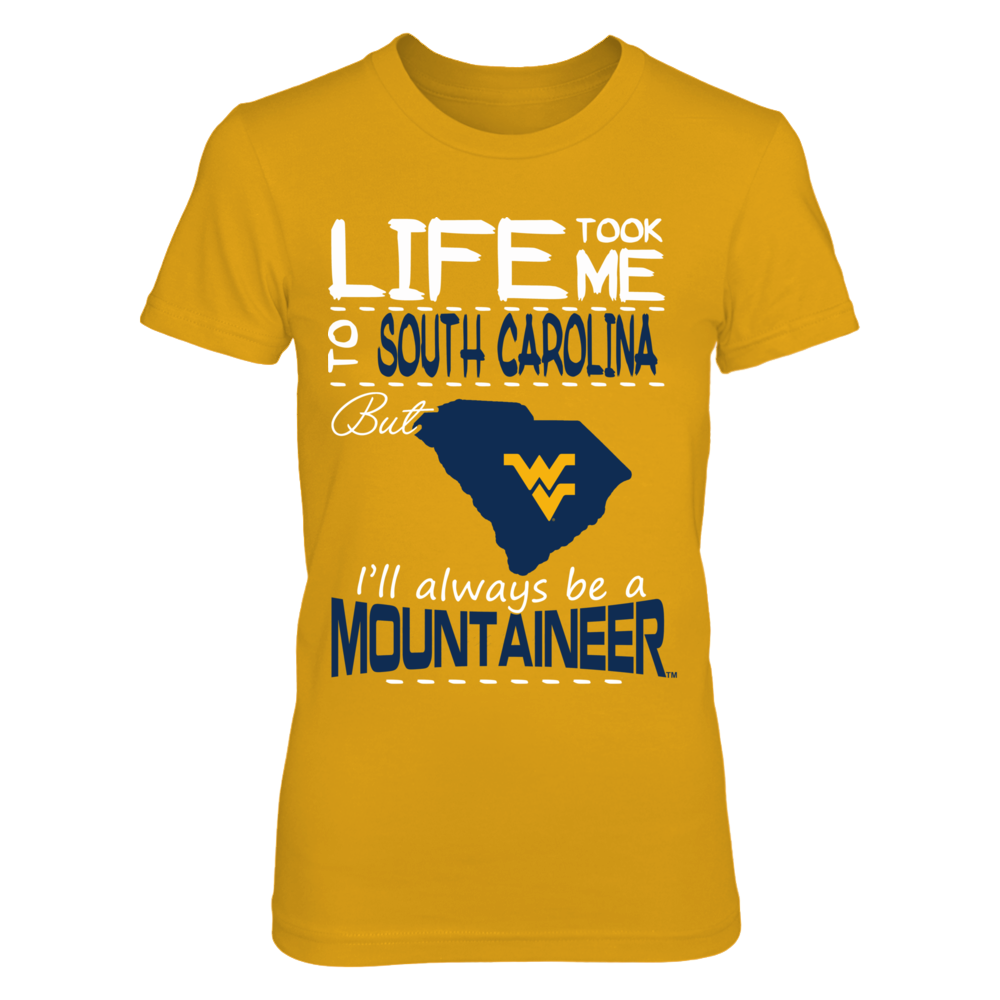 West Virginia Mountaineers - Life took me - South Carolina - Gold shirt Front picture