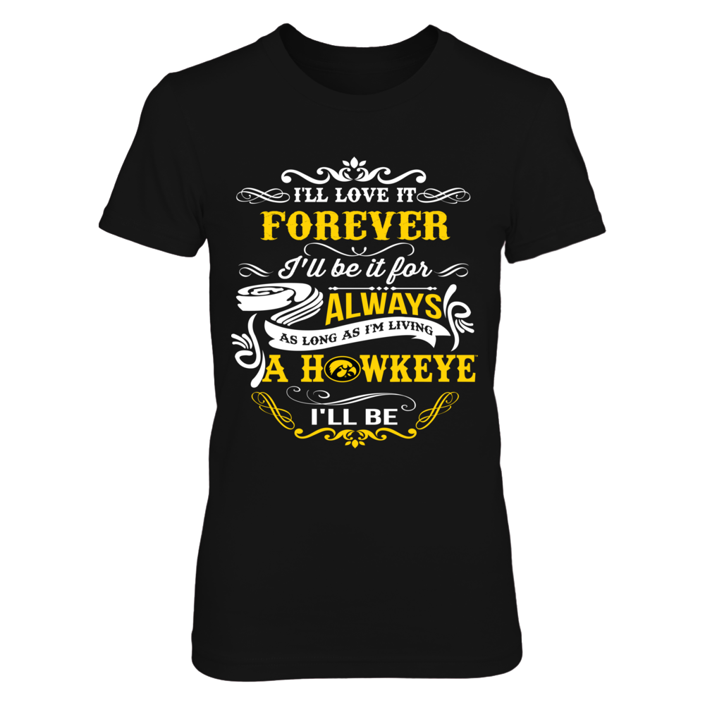 Iowa Hawkeyes - Forever always be a fan Front picture