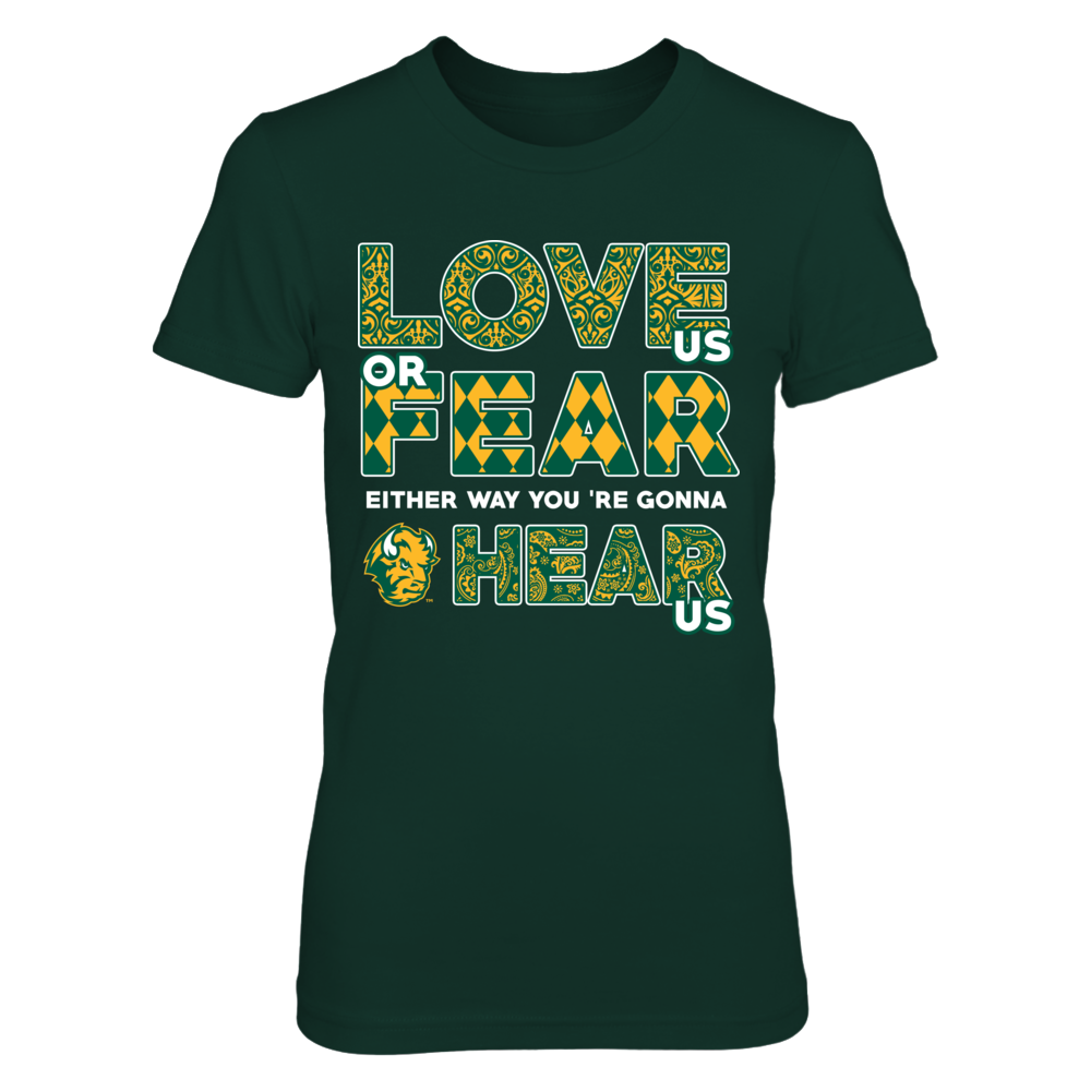 North Dakota State Bison - Love Us, Fear Us, Hear Us - Ver 2 Front picture
