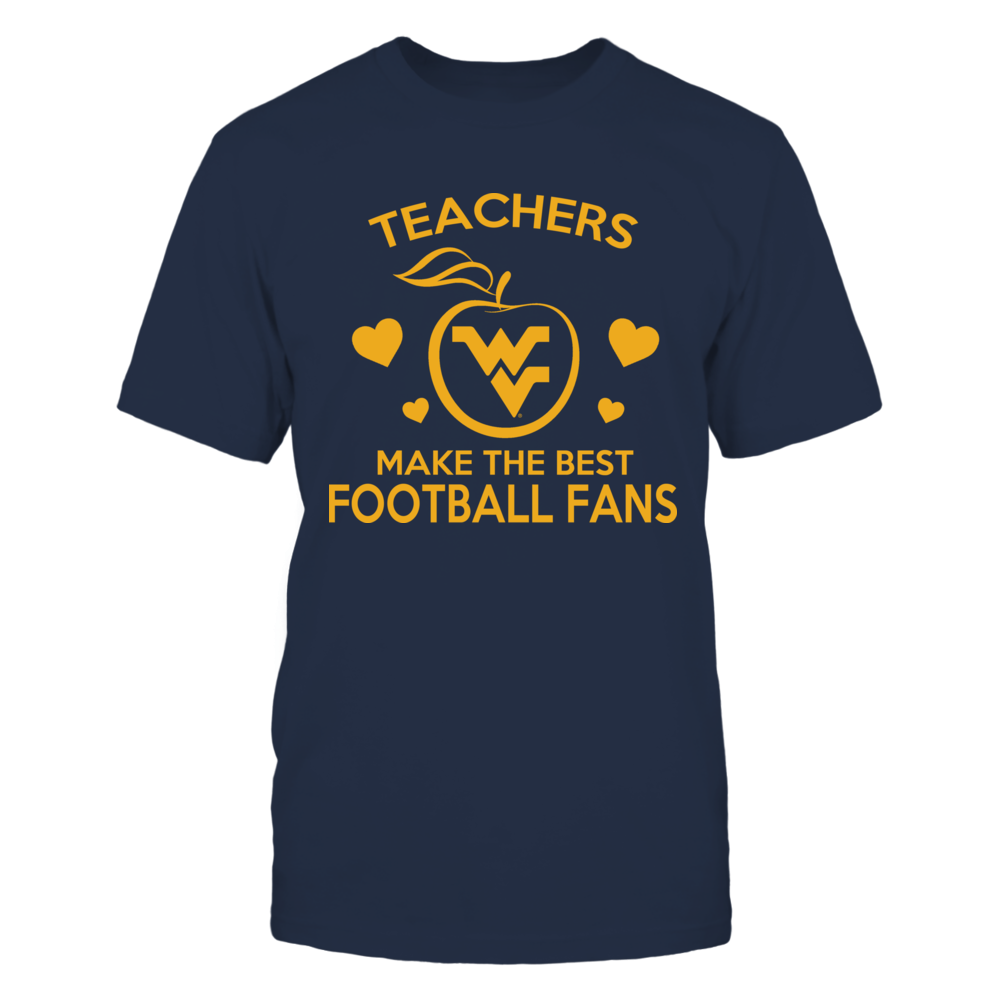 Teachers Make The Best Football Fans - West Virginia Front picture