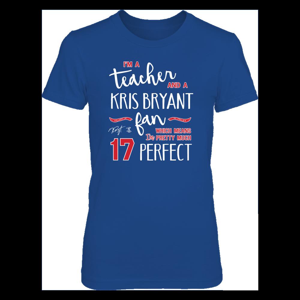 Perfect Teacher Kris Bryant Fan T-Shirt | Tank Front picture