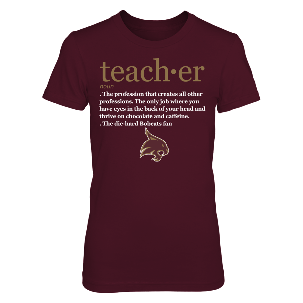 Texas State Bobcats - Teacher Definition Front picture