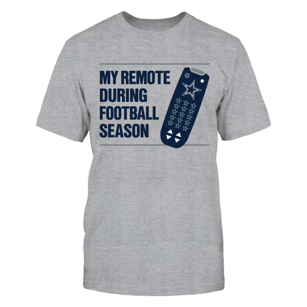 My Remote During Football Season Dallas Cowboys T-Shirt | Tank Front picture