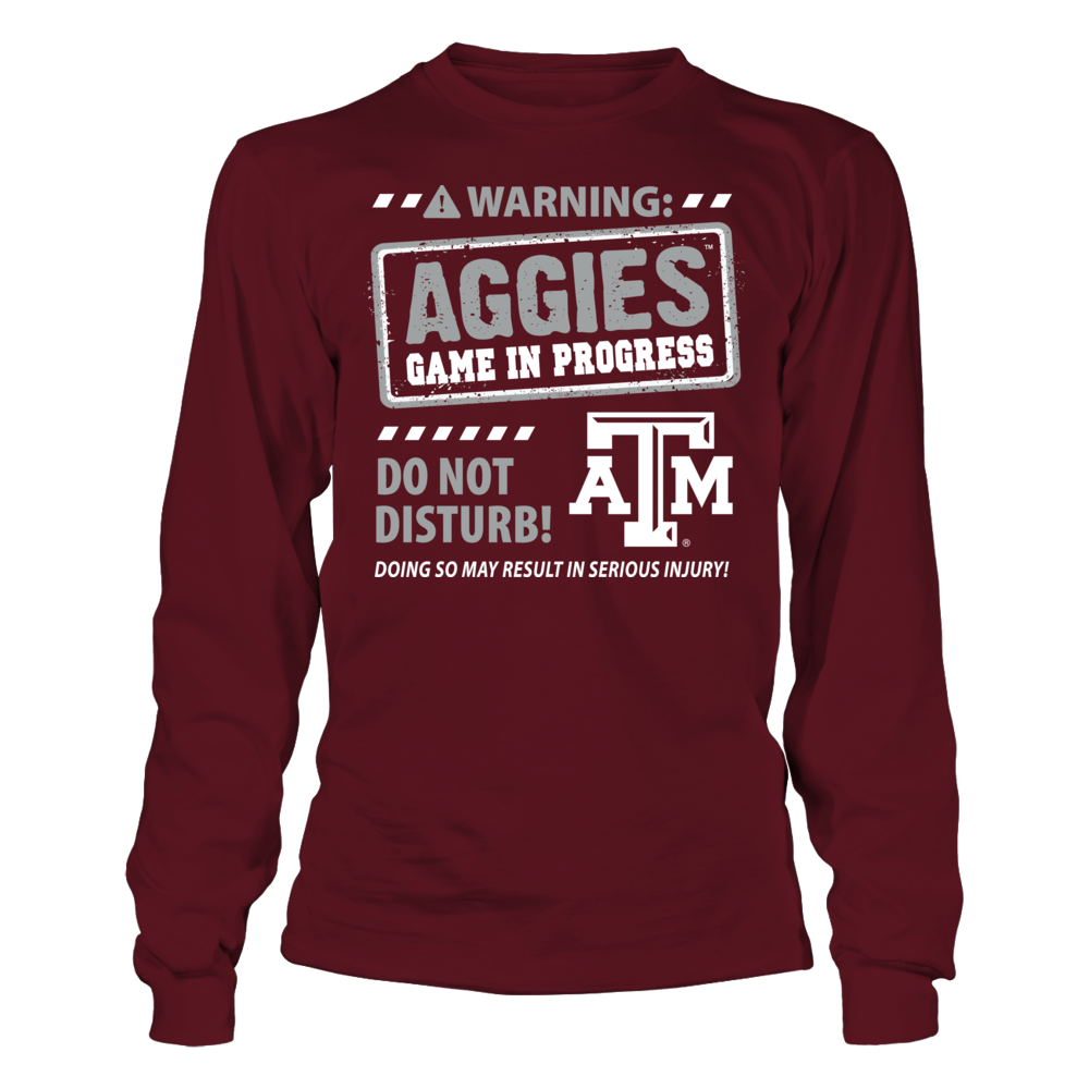 Warning: Texas A&M Aggies Game in Progress T-Shirt Front picture