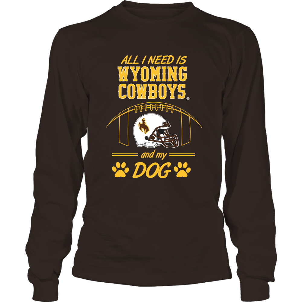 University of Wyoming Shirt - All I Need iw Wyoming Cowboys Football and My Dog. Front picture
