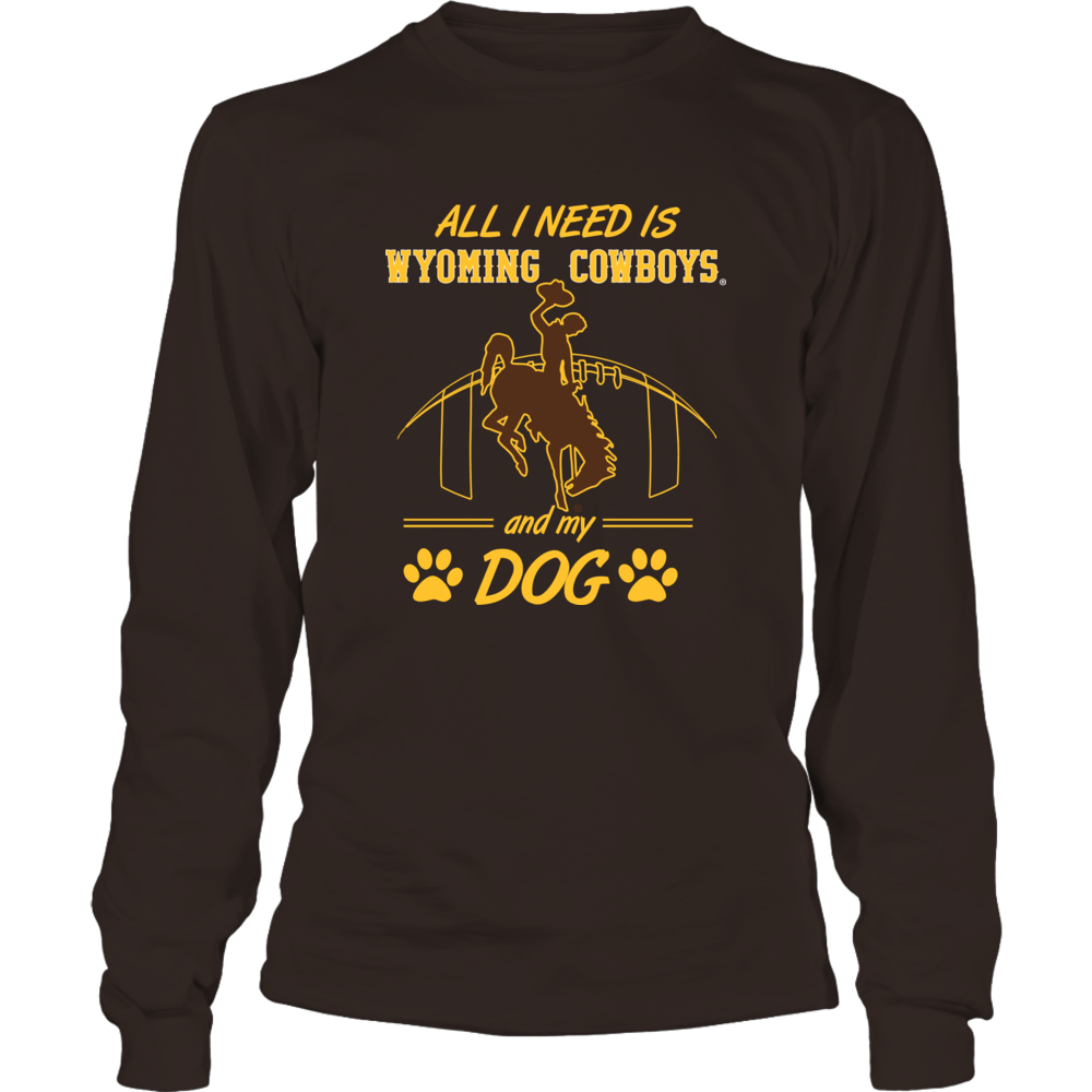 All I Need is Univ Wyoming Football and My Dog. Front picture