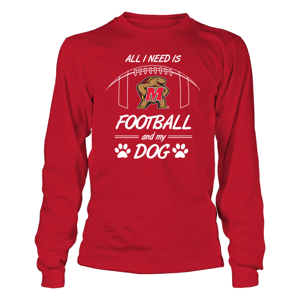 All I Need is University Maryland Football and My Dog Front picture