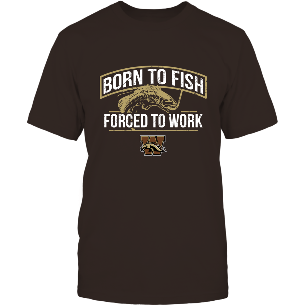 Western Michigan Broncos - Fishing - Born To Fish, Forced To Work Front picture
