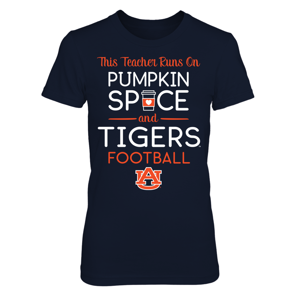 This Teacher Runs on Pumpkin Spice and Auburn Tigers Football T-Shirt | Tank Front picture