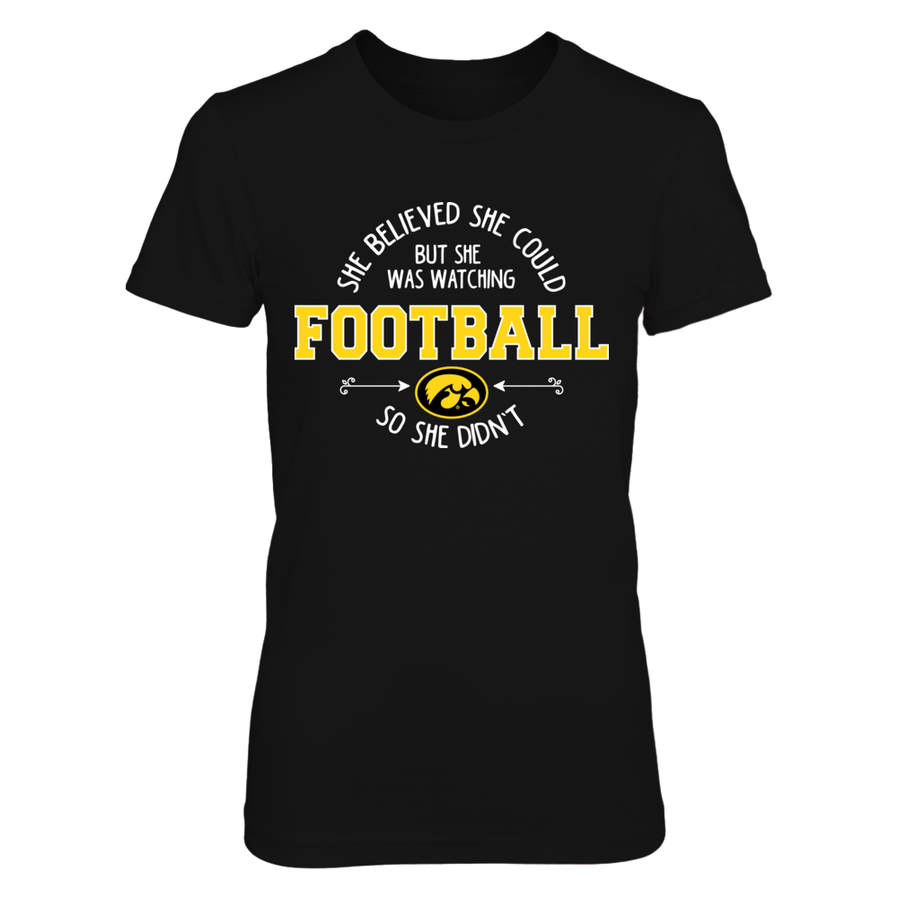 She Believed She Could Iowa Hawkeyes T-Shirt   Tank Front picture