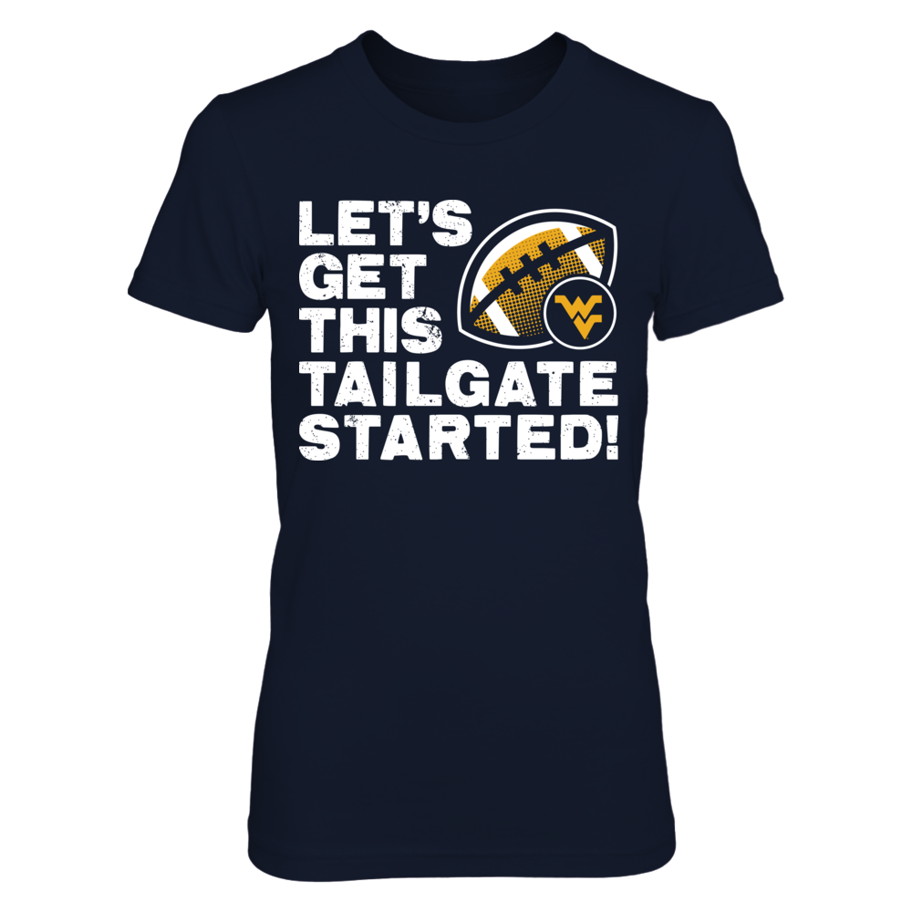 Let's Get This Tailgate Started West Virginia Mountaineers T-Shirt Front picture