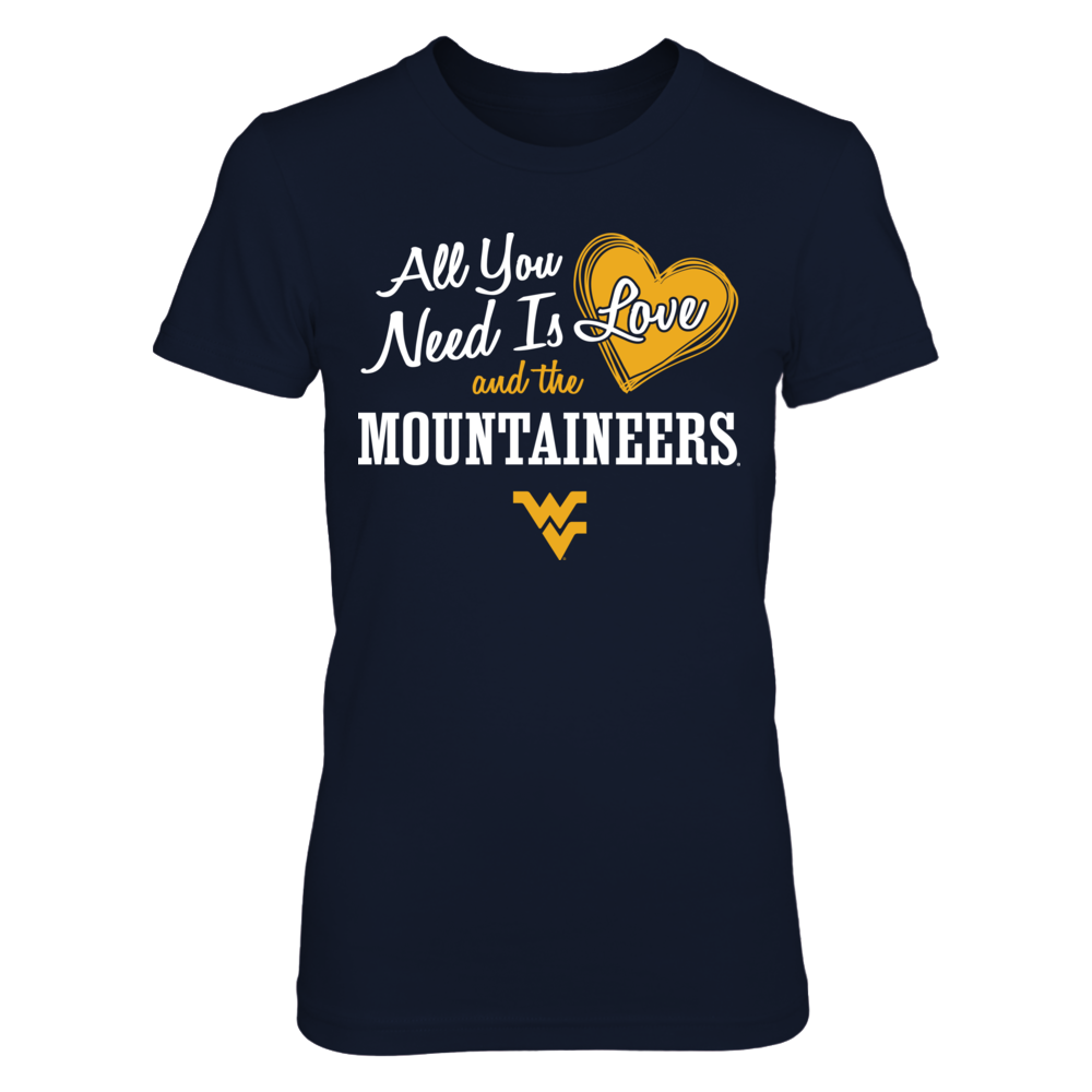 All You Need is Love and the West Virginia Mountaineers MASCOT T-Shirt Front picture