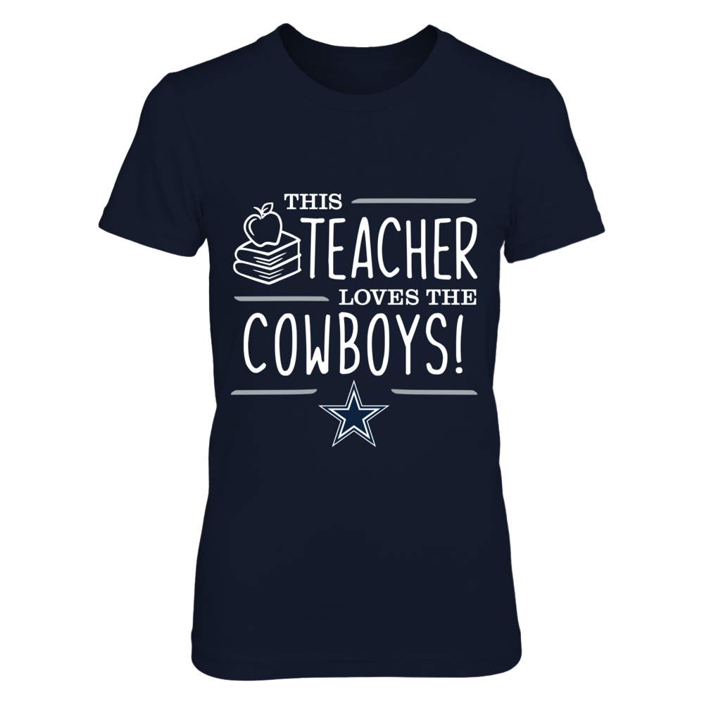 This Teacher Loves the Dallas Cowboys T-Shirt Front picture