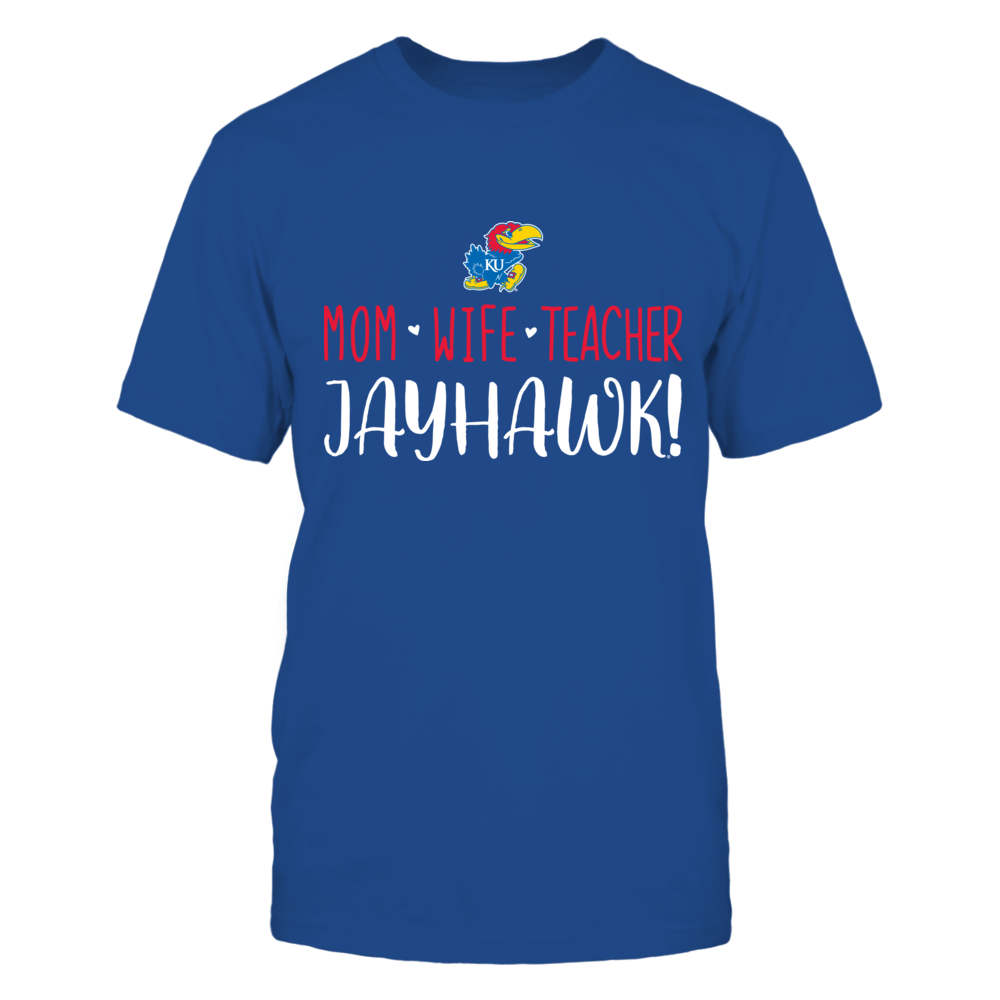Mom, Wife, Teacher, Kansas Jayhawks T-Shirt Front picture
