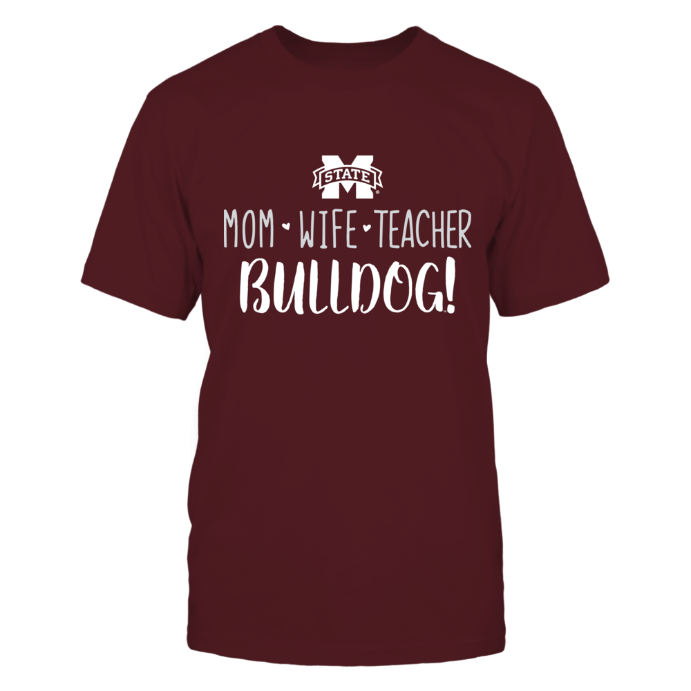 Mom, Wife, Teacher, Mississippi State Bulldogs T-Shirt Front picture