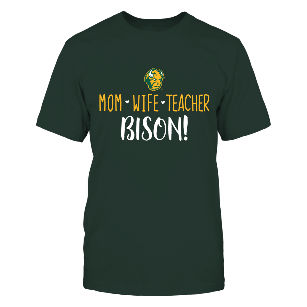 Mom, Wife, Teacher, North Dakota State Bison T-Shirt Front picture