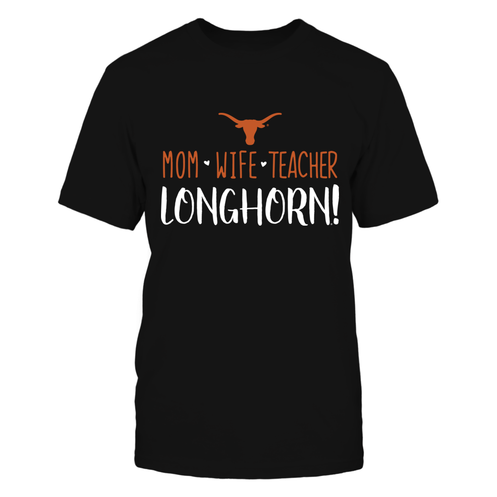 Mom, Wife, Teacher, Texas Longhorns T-Shirt Front picture