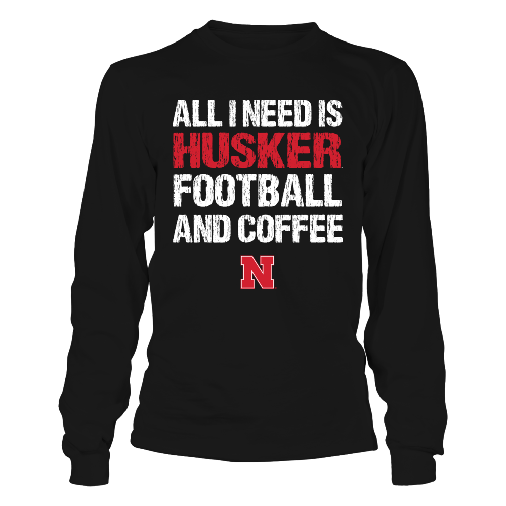 Nebraska Cornhuskers - All I Need - Football and Coffee Front picture