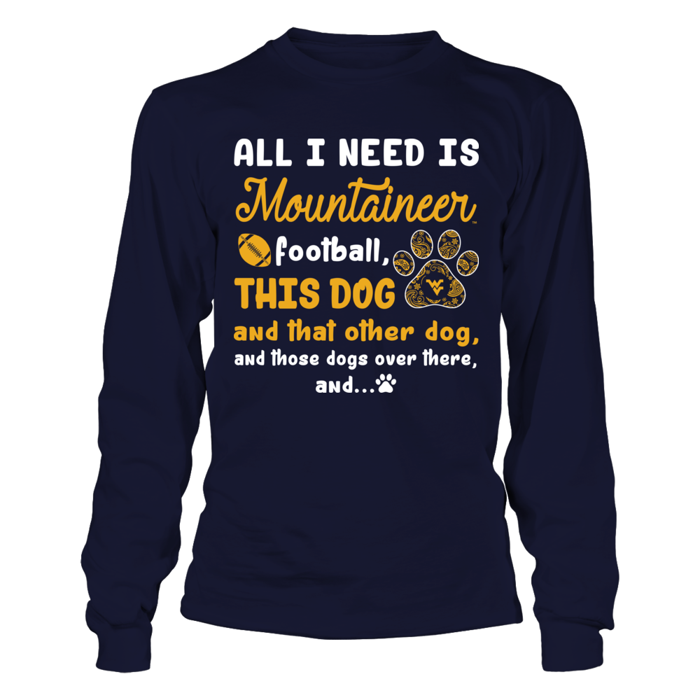 West Virginia Mountaineers - All I Need - Team and All The Dogs Front picture